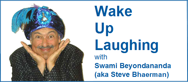 Wake Up Laughing with Swami Beyondananda